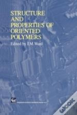 Structure & Properties Of Oriented Polym
