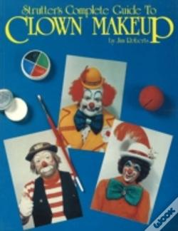 Wook.pt - Strutters Complete Guide To Clown Makeup