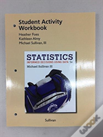 Student Activities Manual And Workbook For The Sullivan Statistics Series