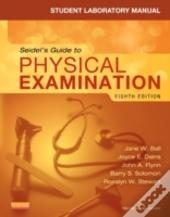 Student Laboratory Manual For Seidel'S Guide To Physical Examination