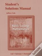 Student Solutions Manual For Basic College Mathematics