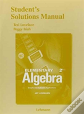 Student Solutions Manual For Elementary Algebra