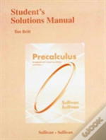 Student Solutions Manual For Precalculus Enhanced With Graphing Utilites