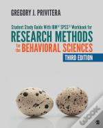 Student Study Guide With Ibm® Spss® Workbook For Research Methods For The Behavioral Sciences