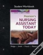 Student Workbook For Pearson'S Nurse Assistant Today
