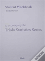 Student Workbook For Triola Statistics Series