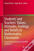 Students' And Teachers' Values, Attitudes, Feelings And Beliefs In Maths Classrooms