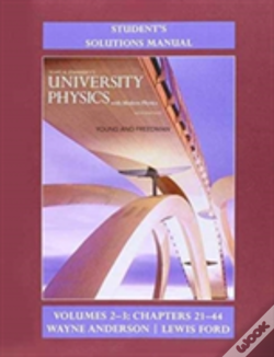 Wook.pt - Student'S Solution Manual For University Physics With Modern Physics Volumes 2 And 3 (Chs. 21-44)