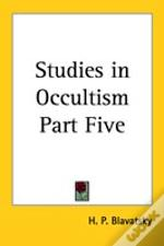 Studies In Occultism Part Five