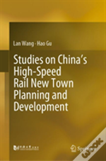 Studies On High-Speed Rail New Town Planning And Development