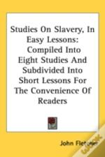 Studies On Slavery, In Easy Lessons
