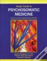Study Guide To Psychosomatic Medicine