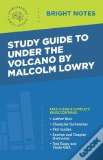 Study Guide To Under The Volcano By Malcolm Lowry