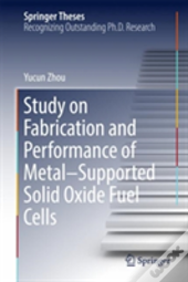 Study On Fabrication And Performance Of Metal-Supported Solid Oxide Fuel Cells