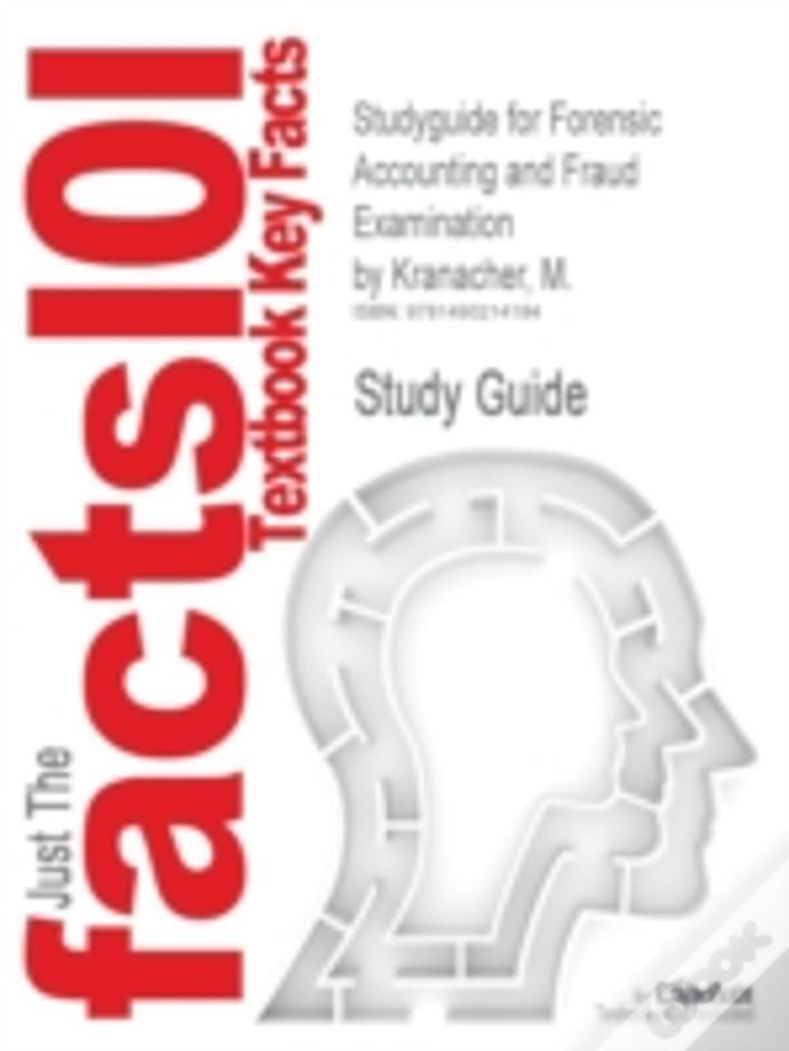 Studyguide For Forensic Accounting And Fraud Examination By Kranacher, M.