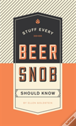 Wook.pt - Stuff Every Beer Snob Should Know