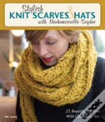 Stylish Knit Scarves & Hats With Mademoiselle Sophie