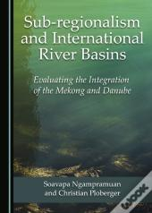 Sub-Regionalism And International River Basins