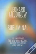 Subliminal - The Revolution Of The New Unconscious