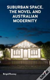 Suburban Space, The Novel And Australian Modernity