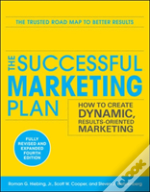 Successful Marketing Plan: How To Create Dynamic, Results Oriented Marketing