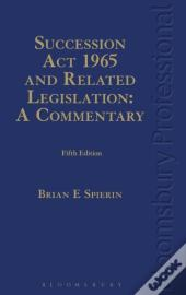 Succession Act 1965 And Related Legislation: A Commentary