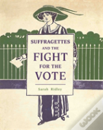 Suffragettes And The Fight For The Vote