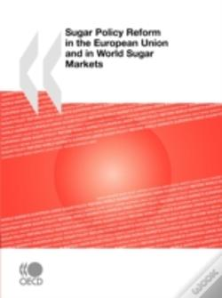 Wook.pt - Sugar Policy Reform In The European Union And In World Sugar Markets