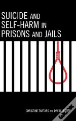 Suicide And Self-Harm In Prisons And Jails