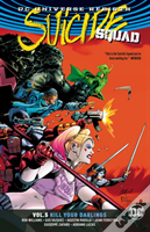 Suicide Squad Vol. 5 Kill Your Darlings