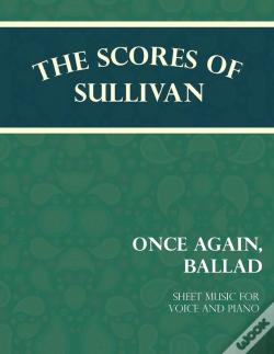 Wook.pt - Sullivan'S Scores - Once Again, Ballad - Sheet Music For Voice And Piano