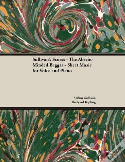Wook.pt - Sullivan'S Scores - The Absent-Minded Beggar - Sheet Music For Voice And Piano