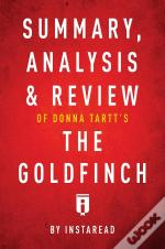 Summary, Analysis & Review Of Donna Tartt'S The Goldfinch By Instaread