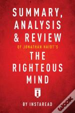 Summary, Analysis & Review Of Jonathan Haidt'S The Righteous Mind By Instaread