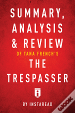 Summary, Analysis & Review Of Tana French'S The Trespasser By Instaread