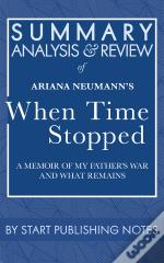 Summary, Analysis, And Review Of Ariana Neumann'S When Time Stopped