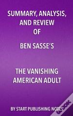 Summary, Analysis, And Review Of Ben Sasses The Vanishing American Adult