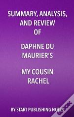 Summary, Analysis, And Review Of Daphne Du Mauriers My Cousin Rachel