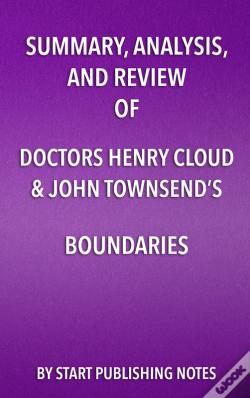 Wook.pt - Summary, Analysis, And Review Of Doctors Henry Cloud & John Townsends Boundaries
