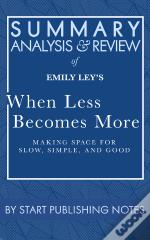 Summary, Analysis, And Review Of Emily Ley'S When Less Becomes More