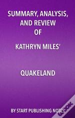 Summary, Analysis, And Review Of Kathryn Miles Quakeland