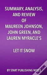 Summary, Analysis, And Review Of Maureen Johnson, John Green, And Lauren Myracles Let It Snow