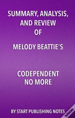 Wook.pt - Summary, Analysis, And Review Of Melody Beattie'S Codependent No More
