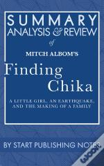 Summary, Analysis, And Review Of Mitch Albom'S Finding Chika