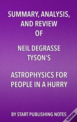 Wook.pt - Summary, Analysis, And Review Of Neil Degrasse Tysons Astrophysics For People In A Hurry