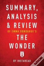 Summary, Analysis & Review Of Emma Donoghue'S The Wonder By Instaread