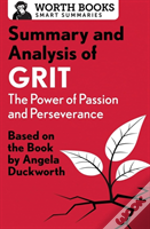 Summary And Analysis Of Grit: The Power Of Passion And Perseverance
