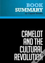 Summary: Camelot And The Cultural Revolution