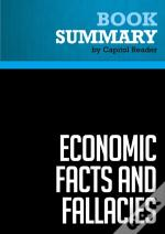 Summary: Economic Facts And Fallacies