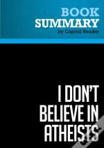 Summary: I Don'T Believe In Atheists